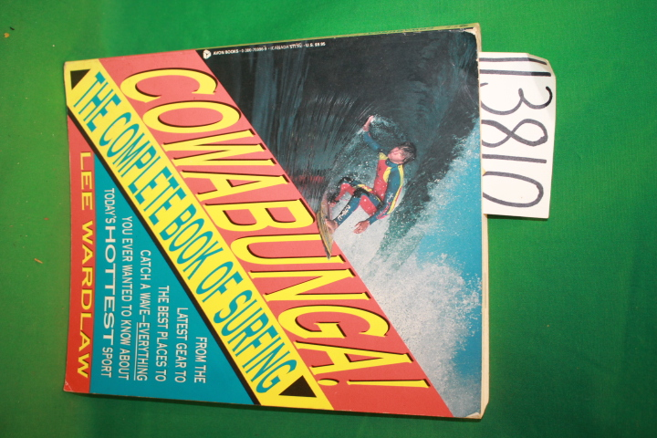 Wardlaw, Lee: Cowabunga The Complete Book of Surfing From the Latest Gear to ...